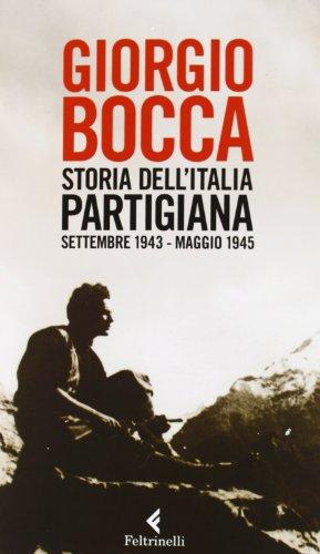 Storia dell'Italia partigiana. Settembre 1943-maggio 1945