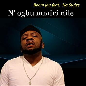 N' Ogbu Mmiri Nile (feat. Ng Styles)