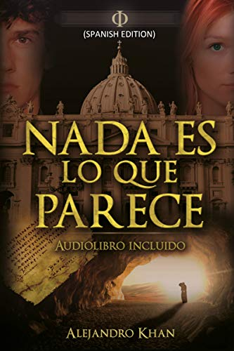 Nada es lo que parece (Spanish edition): (Nothing is what it seems) (Spanish edition)