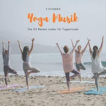 2 Stunden Yoga Musik – Die 22 Besten Lieder für Yogastunde