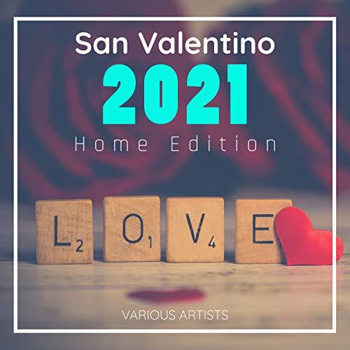 San Valentino 2021 Home Edition