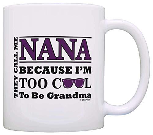Taza de café o té para el día de la madre para Nana Too Cool to Be a Grandma gafas de sol regalo taza blanca