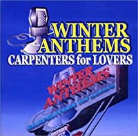 WINTER ANTHEMS CARPENTARS for LOVERS