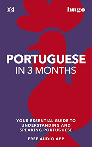 Portuguese in 3 Months with Free Audio App: Your Essential Guide to Understanding and Speaking Portuguese (Hugo in 3 Months) (English Edition)
