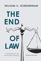 The End of Law: Carl Schmitt in the Twenty-First Century