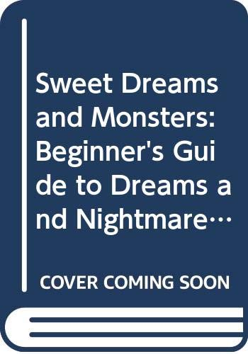 Sweet Dreams and Monsters