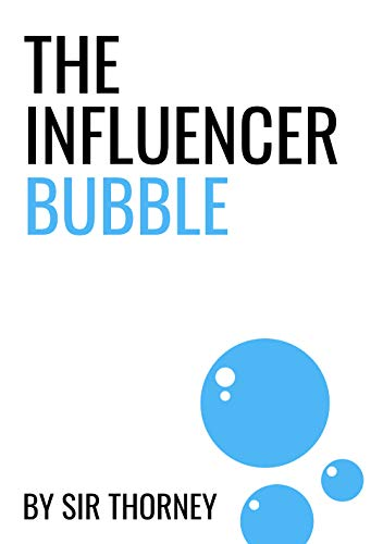 The Influencer Bubble (English Edition)