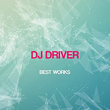 Dj Driver Best Works