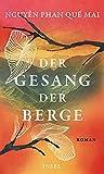 Der Gesang der Berge: Roman von Nguyễn Phan Quế Mai