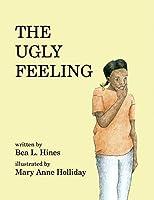 The Ugly Feeling