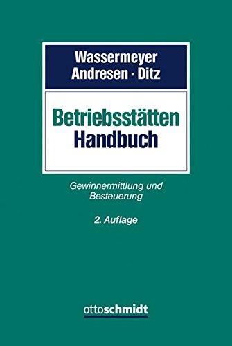 Betriebsstätten-Handbuch: Gewinnermittlung und Besteuerung
