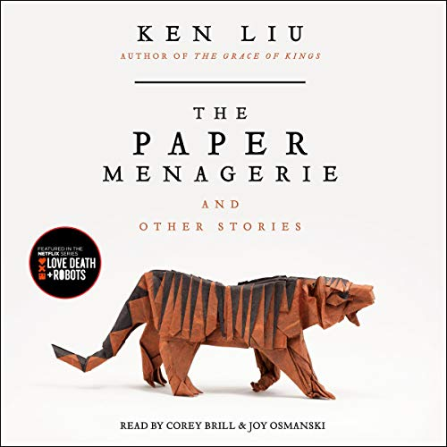 The Paper Menagerie and Other Stories audiobook cover art