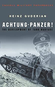 Achtung Panzer!: The Development of Tank Warfare (CASSELL MILITARY PAPERBACKS) (English Edition) de [Heinz Guderian]