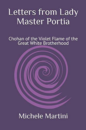 Letters from Lady Master Portia: Chohan of the Violet Flame of the Great White Brotherhood (Letters from de Ascended Masters)