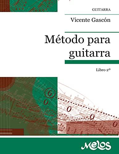 Método para guitarra: Técnica progresiva e ilustrada. Libro 2º