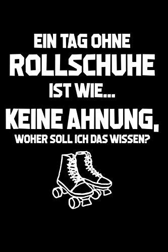 Tag ohne Rollschuhe? Unmöglich!: Notizbuch / Notizheft für Rollerskates Roller Derby Disco 80er A5 (6x9in) liniert mit Linien