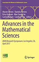 Advances in the Mathematical Sciences: AWM Research Symposium, Los Angeles, CA, April 2017 (Association for Women in Mathematics Series (15))