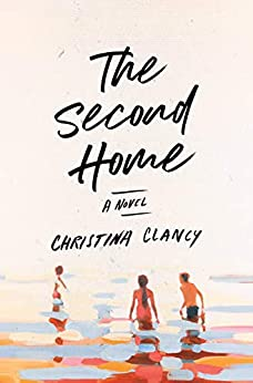 The Second Home: A Novel by [Christina Clancy]