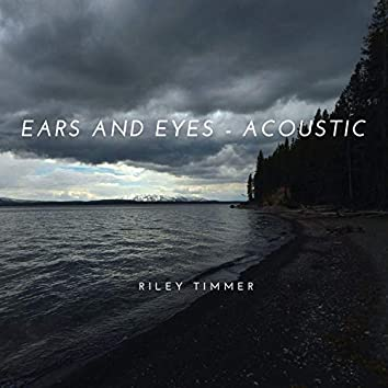 Ears and Eyes (Acoustic)