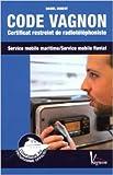 Code Vagnon - Certificat restreint de radiotéléphoniste des services mobiles maritime et fluvial de Daniel Hubert ( 15 février 2013 ) - 15/02/2013