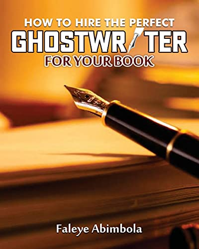 How to hire the perfect Ghostwriter for your book (English Edition)