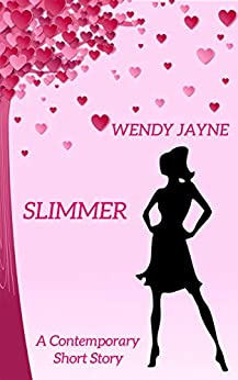 Slimmer: A Contemporary Romance by [Wendy Jayne]
