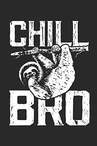 Chill Bro: Dot matrix notebook for the journal or diary for women and men