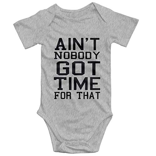 Blacaboer Shop Ain't Nobody Got Time for That Baby Onesies Unisex Baby's Climbing Clothes Bodysuits Romper Short Sleeved Light Onesies Gray 6m