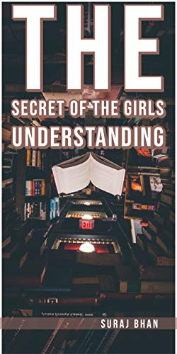 The  Secret Of The Girls Understanding (English Edition)