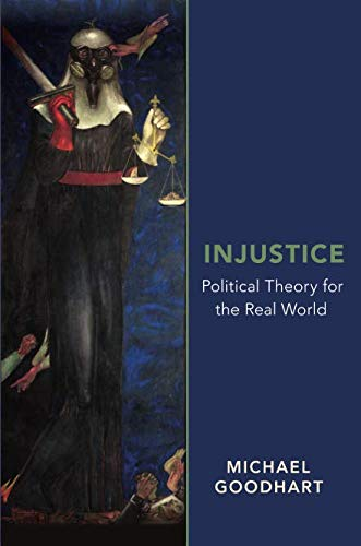 Injustice: Political Theory for the Real World