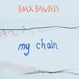 My Chain by BMX Bandits (2006-08-29)