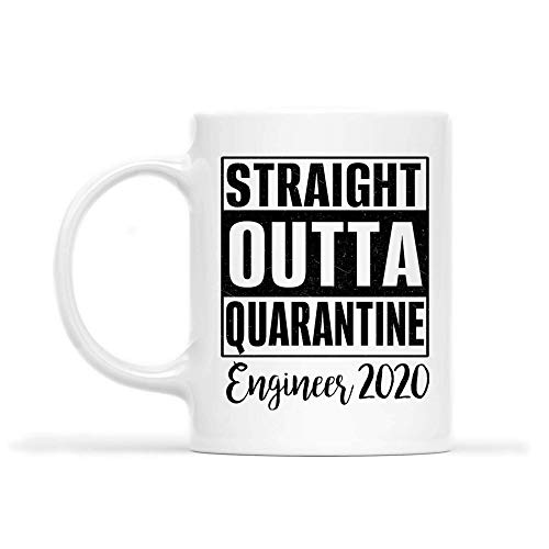 ENGINEER Mug - STRAIGHT OUTTA QUARANTINE ENGINEER 2020.PNG - Funny 11oz Coffee Mugs (White) - Great Humor For Mother Day's, Father's Day, St. Patrick's Day CJTLGS