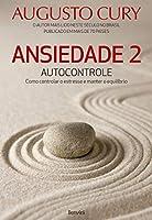 Ansiedade 2: Autocontrole - Como Controlar o Estresse e Manter o Equilíbrio (Em Portugues do Brasil)