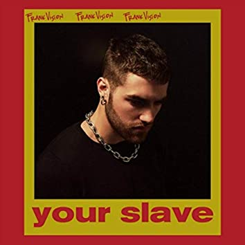 Your Slave