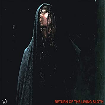 Return of the Living Sloth