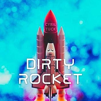 Dirty Rocket