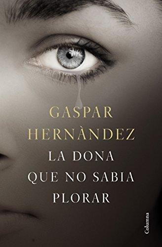La dona que no sabia plorar (Clàssica) (Catalan Edition)