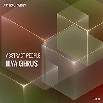 Abstract People: Ilya Gerus