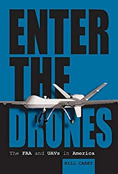 Enter the Drones: The FAA and Uavs in America 0764350773 Book Cover