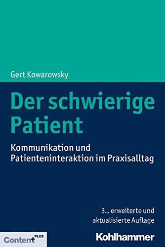 Der schwierige Patient: Kommunikation und Patienteninteraktion im Praxisalltag