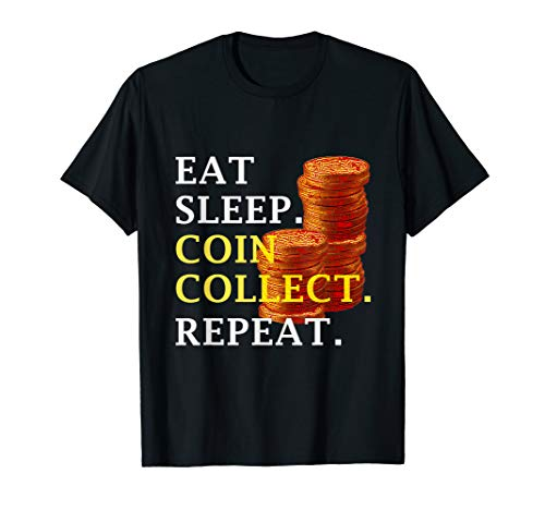 Eat Sleep Coin Collect Repeat Shirt Funny Gift Idea Costume