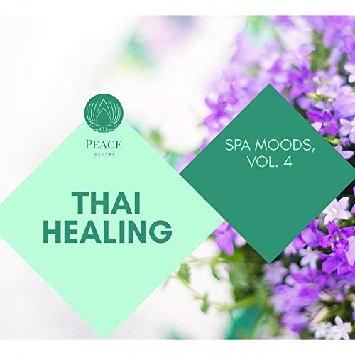 Thai Healing - Spa Moods, Vol. 4