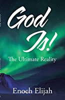 God Is!: The Ultimate Reality
