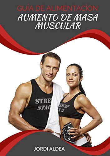 Guía de alimentación para aumentar masa muscular (Spanish Edition)