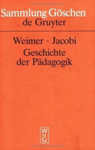 Geschichte der Pädagogik: 19, Vollig Neu Bearbeitete Auflage (SAMMLUNG GOSCHEN)