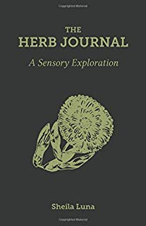 The Herb Journal - B/W Paperback: A Sensory Exploration (Herb Journals) (Volume 1)