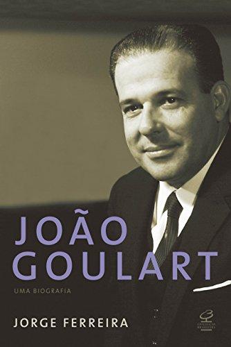 João Goulart: Uma biografia