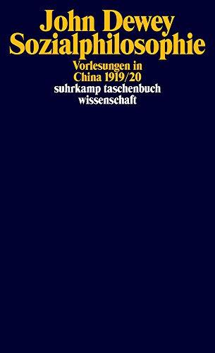 Sozialphilosophie: Vorlesungen in China 1919/20 (suhrkamp taschenbuch wissenschaft)