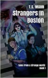 Strangers In Boston: Tales from a Strange World Book 1 (The Strange World Series)