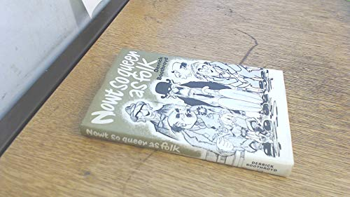Nowt So Queer as Folk: Book of Reminiscence About Yorkshire and Yorkshiremen